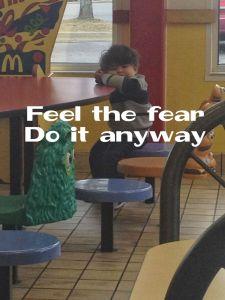 feel the fear